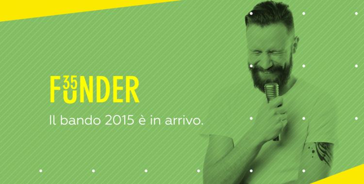 Pubblicato il Bando Funder35 per il 2015