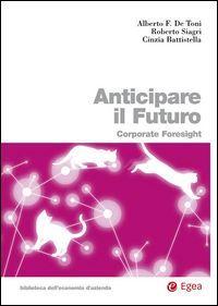 Anticipare il Futuro (Egea, 2015)